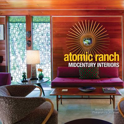 Atomic Ranch Midcentury Interiors By Gringeri-brown, Michelle